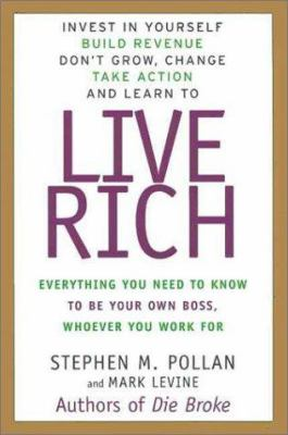 Cover image for Live rich : everything you need to know to be your own boss, whomever you work for