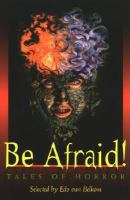 Cover image for Be afraid! : tales of horror