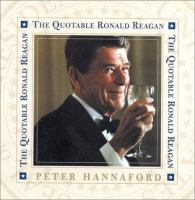 Cover image for The quotable Ronald Reagan