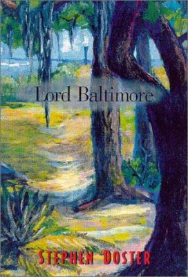 Cover image for Lord Baltimore : memoirs of the adventures of Ensworth Harding ; how he was abandoned on a highway by his father, his sufferings on a barrier island, his journey through coastal Georgia, his acquaintance with Liverpool, Tilly, Brantley, and notorious adventurers, with all that he suffered at the hands of man and fate written by himself, and now set forth