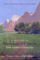 Cover image for A history of Washington County : from isolation to destination