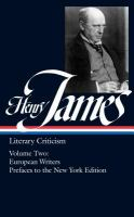 Cover image for Literary criticism--French writers ; Other European writers ; The Prefaces to the New York edition