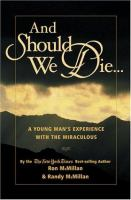 Cover image for And should we die : a young man's experience with the miraculous
