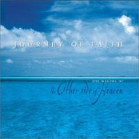 Cover image for Journey of faith : the making of The other side of heaven