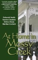 Cover image for At home in Mossy Creek. bk. 6 : Mossy Creek hometown series : a collective novel featuring the voices of