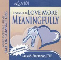 Cover image for Love 101 Learning to Love More Meaningfully