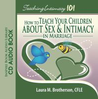 Cover image for Teaching intimacy 101 how to teach your children about sex and intimacy in marriage