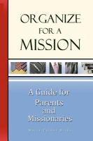 Cover image for Organized for a mission : a guide for parents & missionaries
