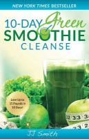 Cover image for 10-day green smoothie cleanse