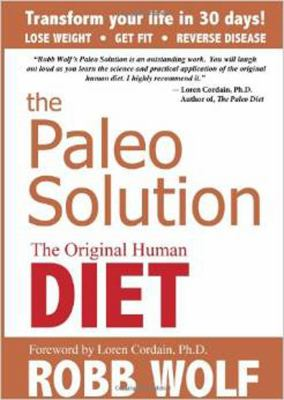 Cover image for The paleo solution : the original human diet