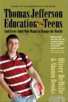 Cover image for Thomas Jefferson education for teens (and every adult who wants to change the world)
