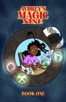 Cover image for Audrey's magic nine. bk. 1 [graphic novel] : Audrey's magic nine series