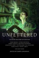 Cover image for Unfettered. Vol. 1 : tales by masters of fantasy