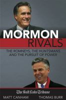 Cover image for Mormon rivals : the Romneys, the Huntsmans and the pursuit of power