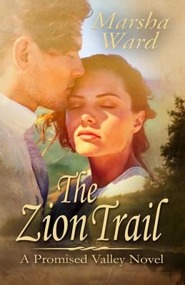 Cover image for The Zion trail : a Promised Valley novel