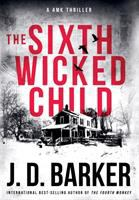 Cover image for The sixth wicked child. bk. 3 : 4MK thriller series