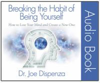 Cover image for Breaking the habit of being yourself [sound recording CD] : how to lose your mind and create a new one