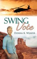 Cover image for Swing vote. bk. 3 : Safe harbors series