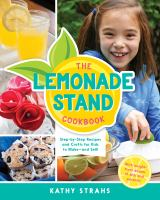 Cover image for The lemonade stand cookbook : step-by-step recipes and crafts for kids to make--and sell!