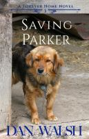 Cover image for Saving Parker. bk. 3 : Forever home series