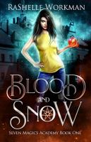 Cover image for Blood and snow. bk. 1 : Seven Magics Academy series