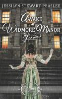 Cover image for Awake at Widmore Manor : Once upon a Regency series