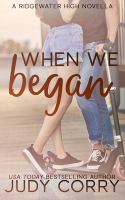 Imagen de portada para When we began. bk. 1 : a Ridgewater High novella