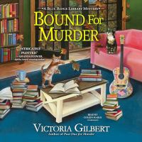 Cover image for Bound for murder. bk. 4 [sound recording CD] : Blue Ridge Library mystery series
