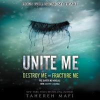 Cover image for Unite me. bks. 1.5 & 2.5 [sound recording CD] : Shatter me series