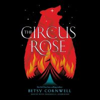 Cover image for The circus rose [sound recording CD]
