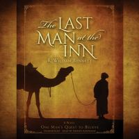 Imagen de portada para The last man at the inn [sound recording CD] : One man's quest to believe