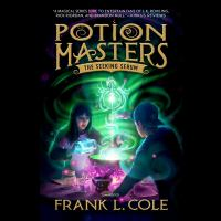 Cover image for The seeking serum. bk. 3 [sound recording CD] : Potion masters series
