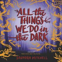 Cover image for All the things we do in the dark [sound recording CD]