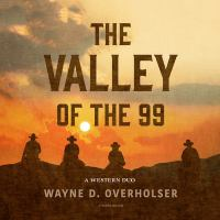 Imagen de portada para The valley of the 99 [sound recording CD] : a western duo