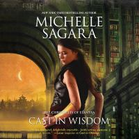 Cover image for Cast in wisdom. bk. 15 [sound recording CD] : Chronicles of Elantra series