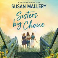 Cover image for Sisters by choice. bk. 4 [sound recording CD] : Blackberry Island series