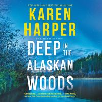 Imagen de portada para Deep in the Alaskan woods bk. 1 [sound recording CD] : Alaskan wild series