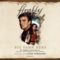Imagen de portada para Big damn hero. bk. 1 [sound recording CD] : Firefly series