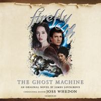 Cover image for The ghost machine. bk. 3 [sound recording CD] : Firefly series