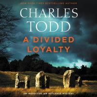 Cover image for A divided loyalty. bk. 22 [sound recording CD] : Inspector Ian Rutledge mystery series