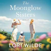 Imagen de portada para The Moonglow sisters [sound recording CD] : a novel