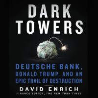 Imagen de portada para Dark Towers Deutsche Bank, Donald Trump, and an Epic Trail of Destruction