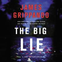 Cover image for The big lie. bk. 16 [sound recording CD] : Jack Swyteck series