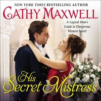 Cover image for His Secret Mistress A Logical Man's Guide to Dangerous Women Novel