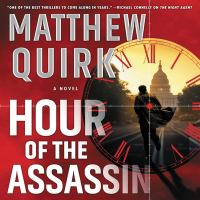 Cover image for Hour of the assassin [sound recording CD] : a novel