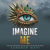 Imagen de portada para Imagine me. bk. 6 [sound recording CD] : Shatter me series