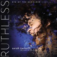 Imagen de portada para Ruthless. bk. 3 [sound recording CD] : Eye of the beholder series