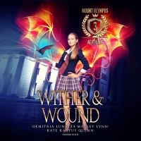 Cover image for Wither & wound. bk. 3 [sound recording CD] : Mount Olympus Academy series