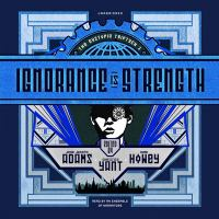Cover image for Ignorance is strength. bk. 1 [sound recording CD] : Dystopia triptych series