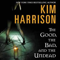 Imagen de portada para The good, the bad, and the undead. bk. 2 [sound recording CD] : Hollows series